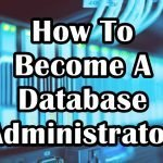How To Become A Database Administrator