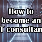 how to become an it consultant