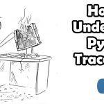 How to understand the Python Traceback