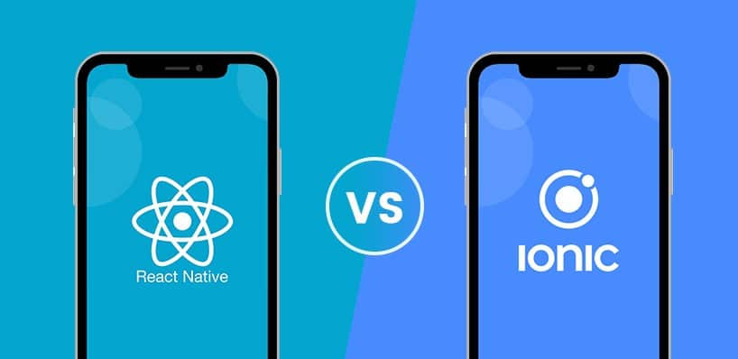 Ionic vs. React Native- A Comparison Guide